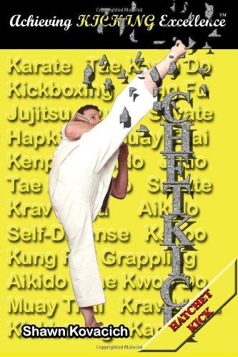 Hatchet Kick (Achieving Kicking Excellence, Vol. 8): Kovacich, Shawn