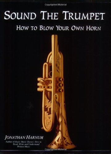 9780970751270: Sound the Trumpet: How to Blow Your Own Horn