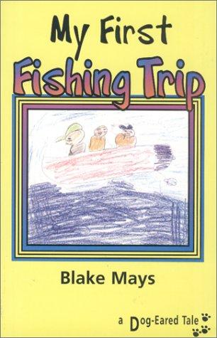My First Fishing Trip: Mays, Blake