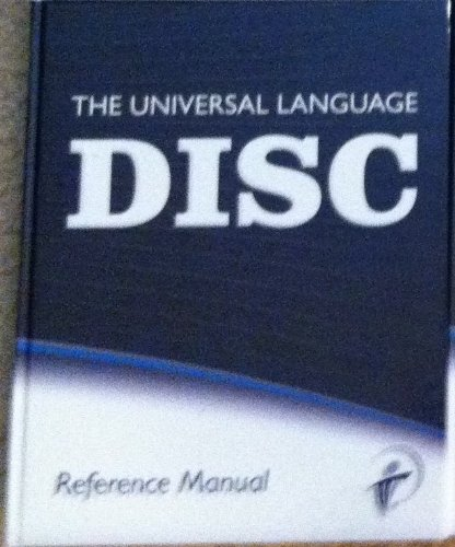 The Universal Language DISC Reference Manual (14th Printing): Bill J. Bonnstetter; Judy Suiter