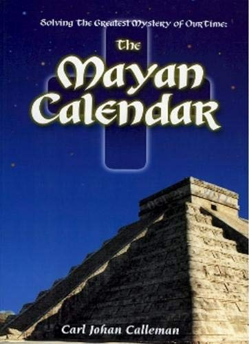 9780970755803: Solving the Greatest Mystery of Our Time: The Mayan Calendar