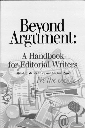 9780970757609: Beyond Argument: A Handbook for Editorial Writers (Writers)