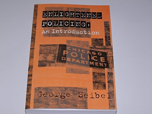 9780970758743: Enlightened Policing: An Introduction