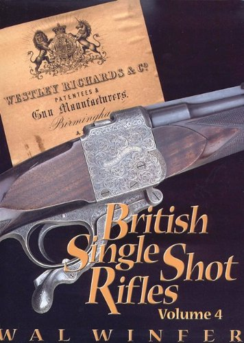 British Single Shot Rifles, Volume 4; Westley: Wal Winfer