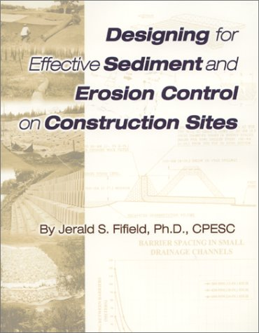 9780970768704: Designing for Effective Sediment and Erosion Control on Construction Sites
