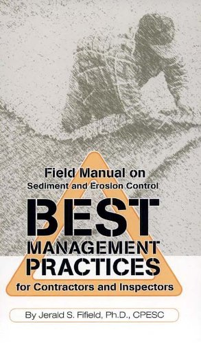 Field Manual on Sediment and Erosion Control Best Management Practices for Contractors and ...
