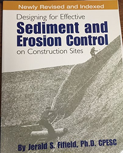9780970768735: Designing for Effective Sediment and Erosion Control on Construction Sites