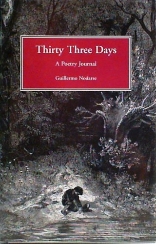 Thirty Three Days : A Poetry Journal: Nodarse, Guillermo