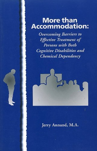 9780970769824: More Than Accommodation: Overcoming Barriers to Effective Treatment of Persons with Both Cognitive Disabilities and Chemical Dependency