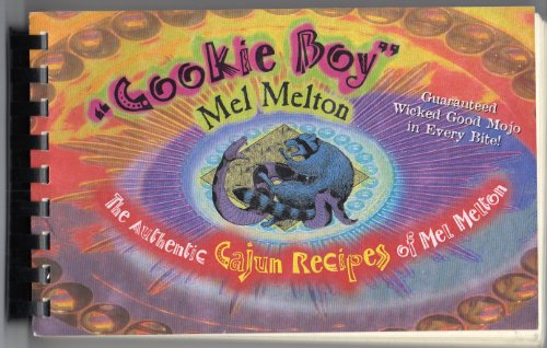 9780970779502: Cookie Boy : The Authentic Cajun Recipes of Mel Melton