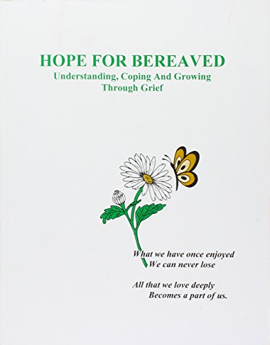 Hope For Bereaved: Understanding, Coping and Growing Through Grief: Schoeneck, Therese S.