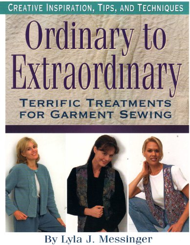 9780970789303: Ordinary to Extraordinary: Terrific Treatments for Garment Sewing