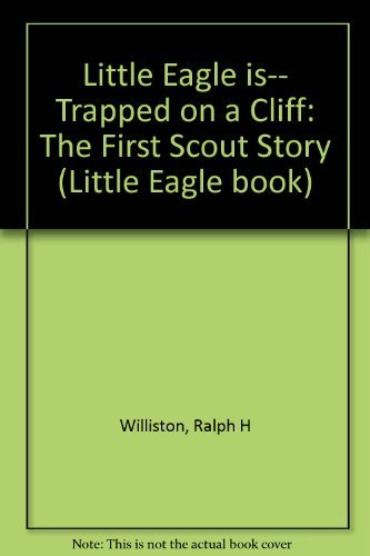 9780970790408: Little Eagle is-- Trapped on a Cliff: The First Scout Story (Little Eagle book)