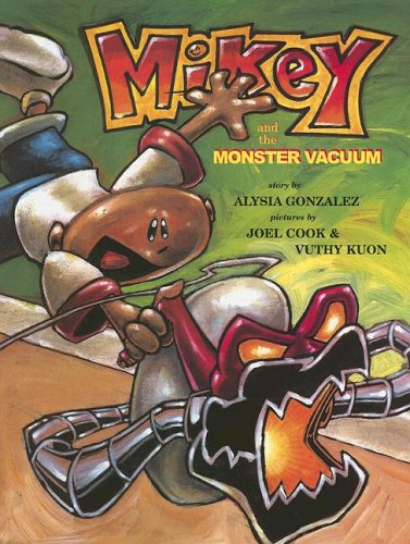 Mikey and the Monster Vacuum: Alysia Gonzales