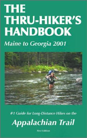 9780970791603: The Thru-hiker's Handbook (Maine to Georgia 2001): #1 Guide for Long-Distance Hikes on the Appalachian Trail