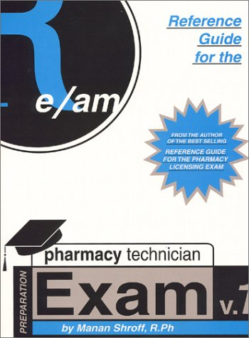 Reference Guide for Pharmacy Technician Exam: Shroff, Manan