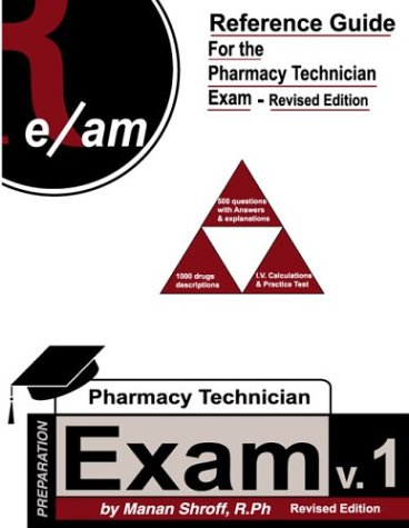 Reference Guide for Pharmacy Technician Exam, Revised Edition (PTCE): Manan Shroff