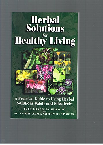 9780970793607: Herbal Solutions for Healthy Living: A Practical Guide to Using Herbal Solutions Safely and Effectively