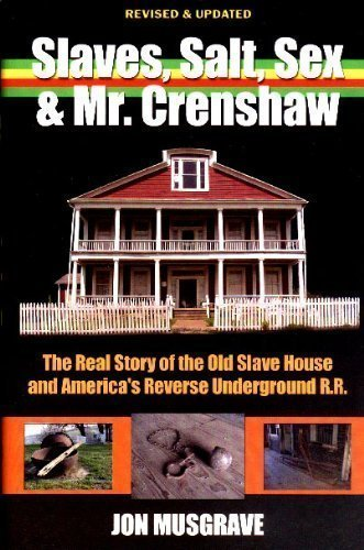9780970798442: Slaves, Salt, Sex & Mr. Crenshaw: The Real Story of the Old Slave House and America's Reverse Underground R.R.