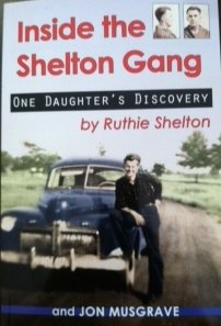 Inside the Shelton Gang: One Daughter's Discovery: Shelton, Ruthie; Musgrave,