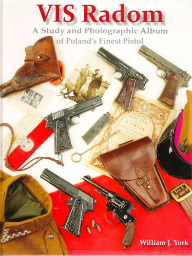 9780970799784: VIS Radom: A Study and Photographic Album of Poland's Finest Pistol