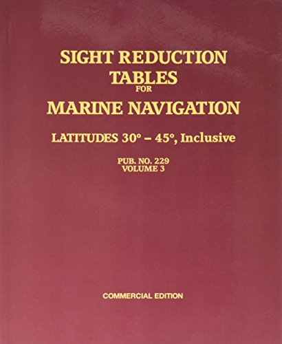 9780970801050: Sight Reduction Tables for Marine Navigation Latitudes 30 - 45 degrees, Inclusive Pub NO. 229, Vol 3