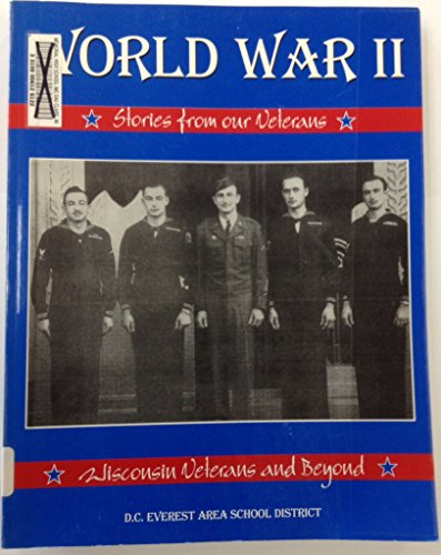 9780970806307: World War Ii: Stories From Our Veterans: Wisconsin Veterans and Beyond