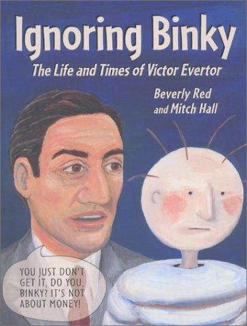 9780970809292: Ignoring Binky : The Life and Times of Victor Evertor