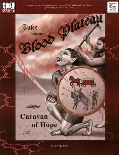 Tales from the Blood Plateau: Caravan of Hope (d20 System)