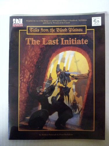 The Last Initiate (Tales From the Blood Plateau) (d20)