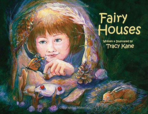 Fairy Houses (Hardcover): Kane, Tracy L.