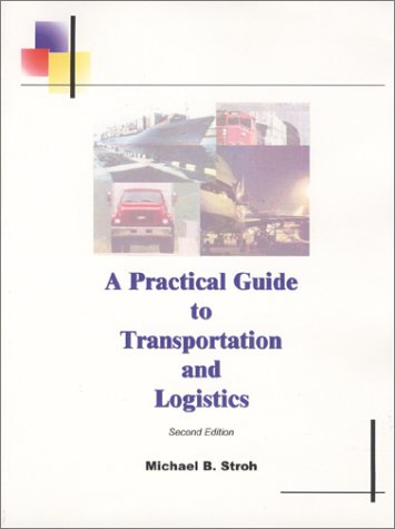 9780970811509: A Practical Guide to Transportation and Logistics