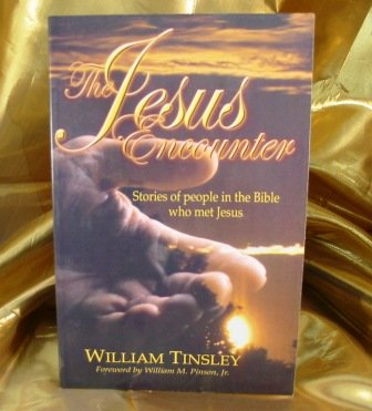 The Jesus Encounter: William Tinsley