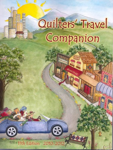 9780970811974: 11thEdition 2010-2012 Quilters' Travel Companion