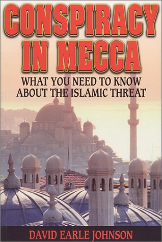 9780970814036: Conspiracy in Mecca: What You Need to Know About the Islamic Threat