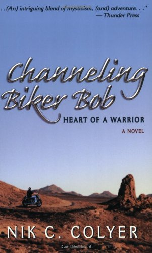 Channeling Biker Bob: Heart of a Warrior