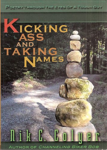 9780970816368: Kicking Ass and Taking Names: Poetry Through The Eyes of a Tough Guy