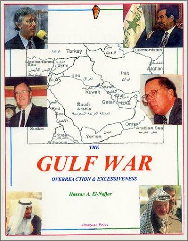 9780970817501: The Gulf War : Overreaction & Excessiveness