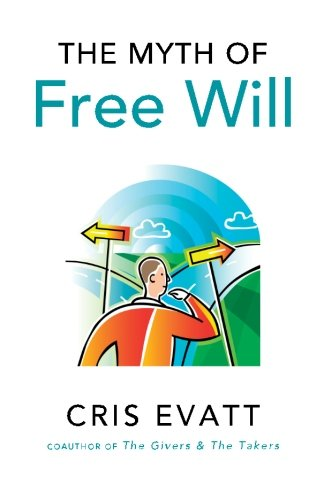 9780970818188: The Myth of Free Will, Revised & Expanded Edition
