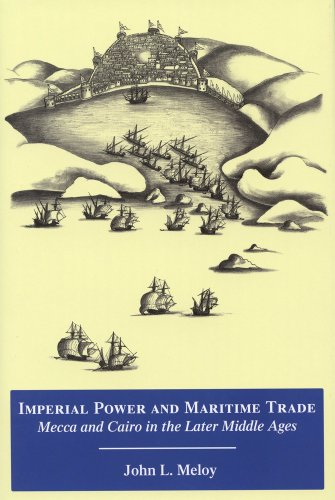 9780970819956: Imperial Power and Maritime Trade: Mecca and Cairo in the Later Middle Ages (Chicago Studies on the Middle East)