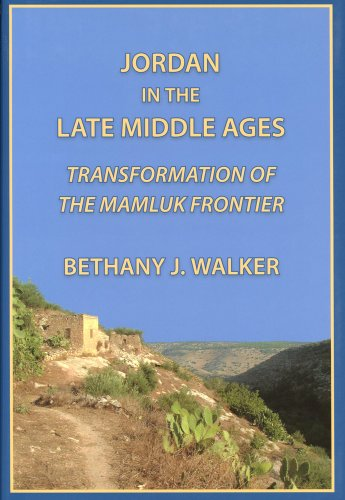 9780970819970: Jordan in the Late Middle Ages: Transformation of the Mamluk Frontier (Chicago Studies on the Middle East)
