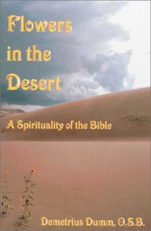 9780970821607: Flowers in the Desert: A Spirituality of the Bible