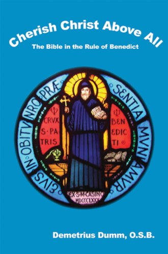 9780970821621: Cherish Christ Above All: The Bible in the Rule of Benedict