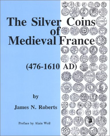 9780970824264: The Silver Coins of Medieval France, 476-1610 AD