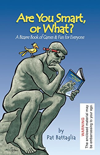Are You Smart, or What? A Bizarre: Pat Battaglia