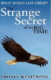 9780970825735: The Strange Secret of the Big Time (What Makes Life Great?)