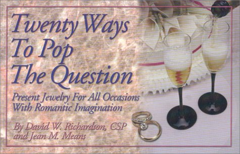 Twenty Ways to Pop the Question : Jean M. Means;