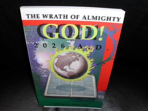 9780970829207: The Wrath of Almighty God 2026 A.D.