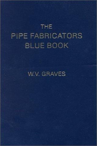 9780970832115: The Pipe Fabricators Blue Book