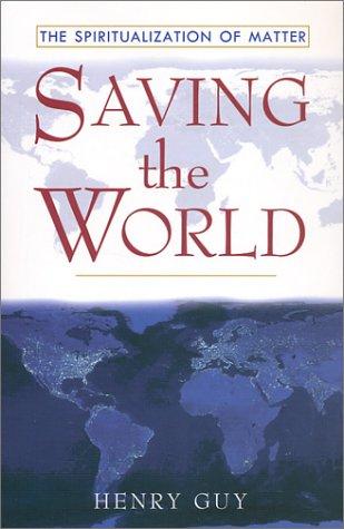 9780970835208: Saving the World: The Spiritualization of Matter